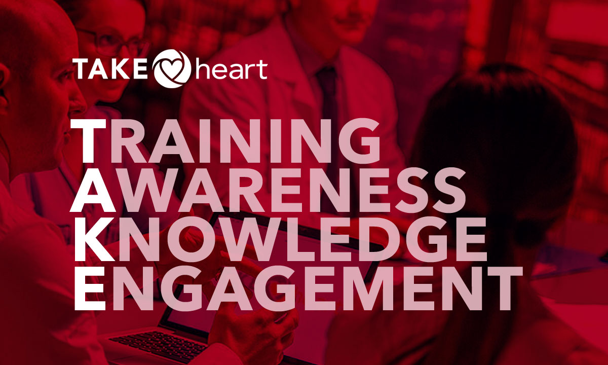 TAKEheart - Training, Awareness, Knowledge, Engagement